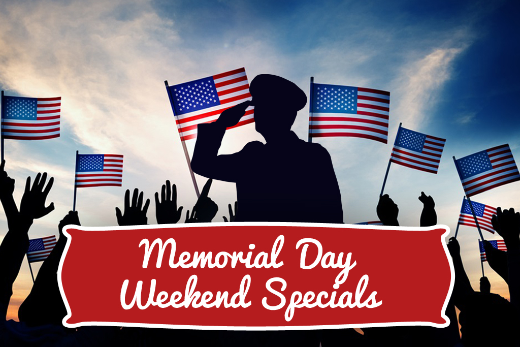 Memorial Day Weekend Specials