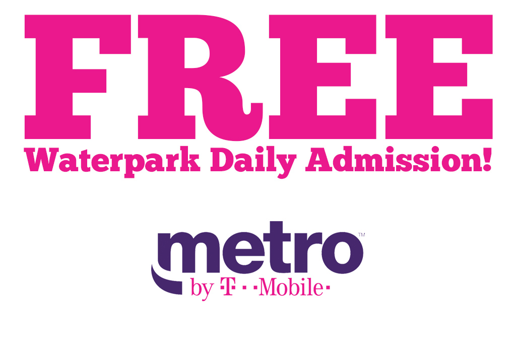 Free Waterpark Admission At Metro By T Mobile